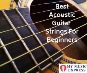 best acoustic guitar strings for beginners