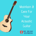 How to Maintain & Care For Your Acoustic Guitar 4