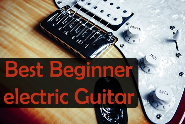 Check Out 5 Best Beginner Electric Guitar in 2020 1