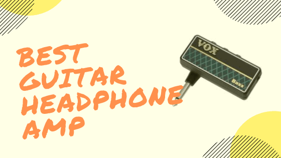 Best Guitar Headphone Amp