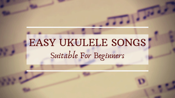Ukulele Songs for Beginners