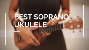 The best soprano ukulele