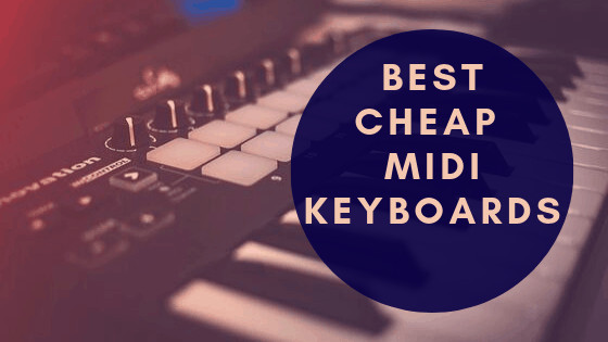 best cheap midi keyboards