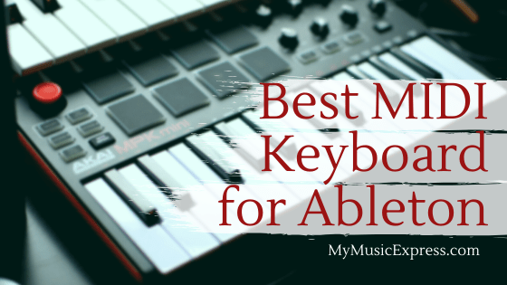 The Best MIDI Keyboard For Ableton