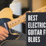 7 Best electric guitar for blues