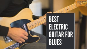 Best Electric Guitar For Blues