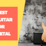 Choose the best guitar for metal for great music