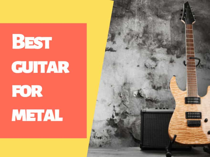 Best Guitar For Metals