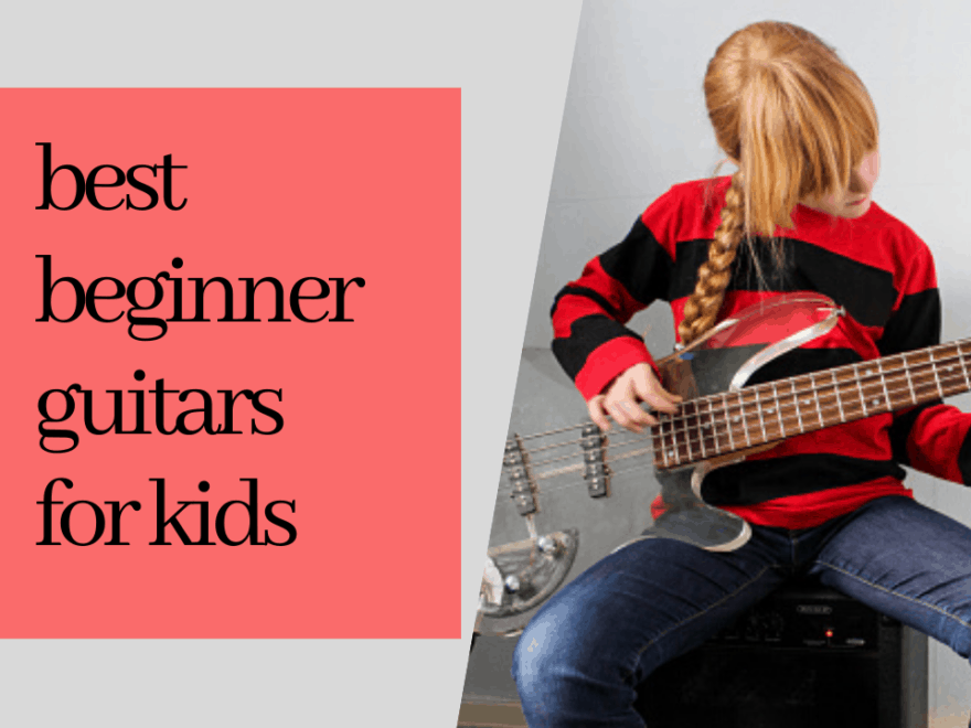 best beginner guitars for kids