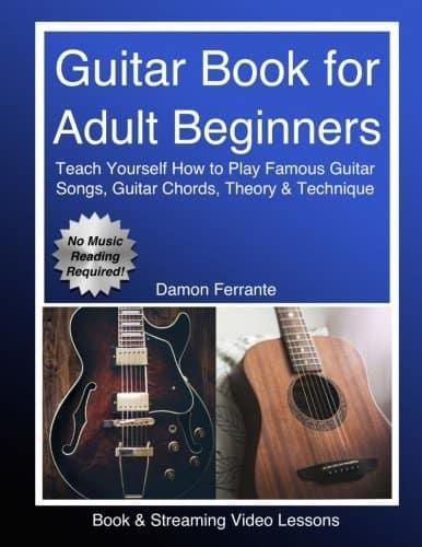 Guitar Book for Adult Beginners by Damon Ferrante