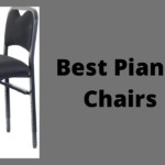 Your Guide to Buying 4 Best Piano Chair