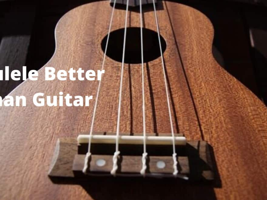 Ukulele Better than Guitar