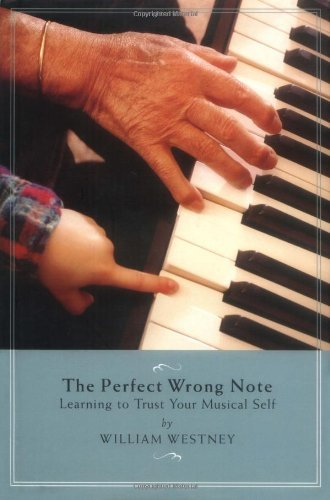 The Perfect Wrong Note – William Westney