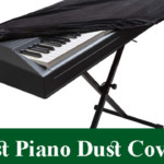 5 Best Piano Dust Cover : How To Select the best For Your Piano?