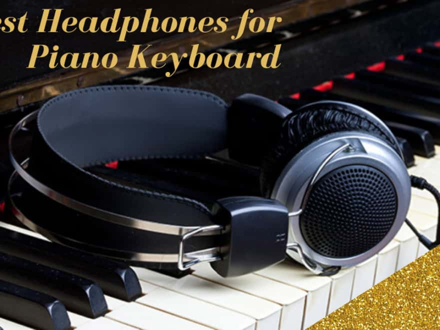 best headphones for piano keyboard
