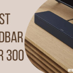 Best Soundbar Under 300 for Your Home