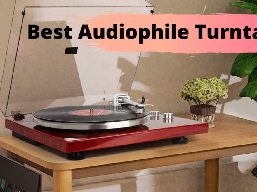 best audiophile turntable
