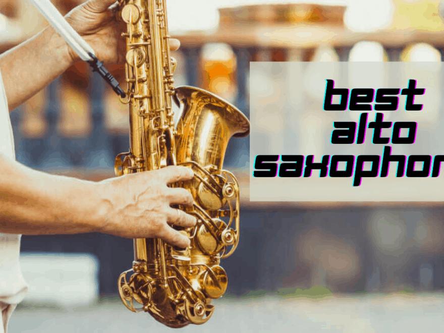 Best Alto Saxophones