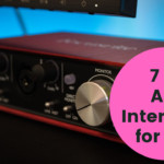 Curate Your Music Album with the 7 Best Audio Interface for Mac