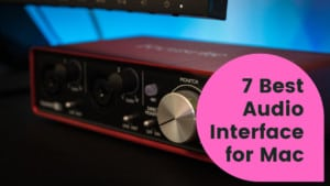 Best Audio Interface for Mac