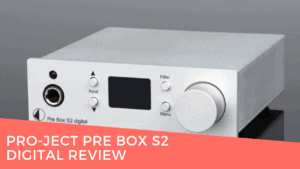 Amplify Your Favourite Sound with the Best Pro-Ject Pre Box S2 Digital review 1