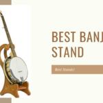 8 Best Banjo Stand