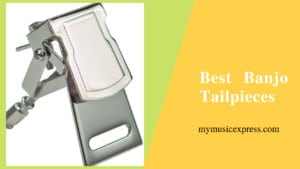 best banjo tailpiece