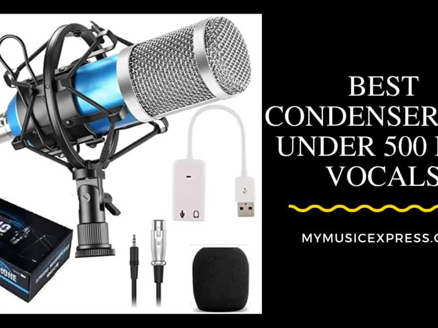 Best Condenser Mic Under 500 For Vocals 223