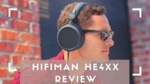 Hifiman HE4XX Review