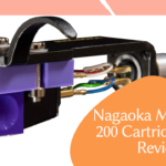 Peeping into the best Nagaoka MP-200 Cartridge Review
