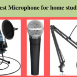 7 Best Microphone For Home studio - Make Streaming Easier
