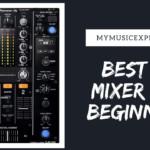 7 Best DJ Mixer for Beginners