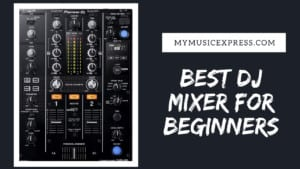 best dj mixer for beginners