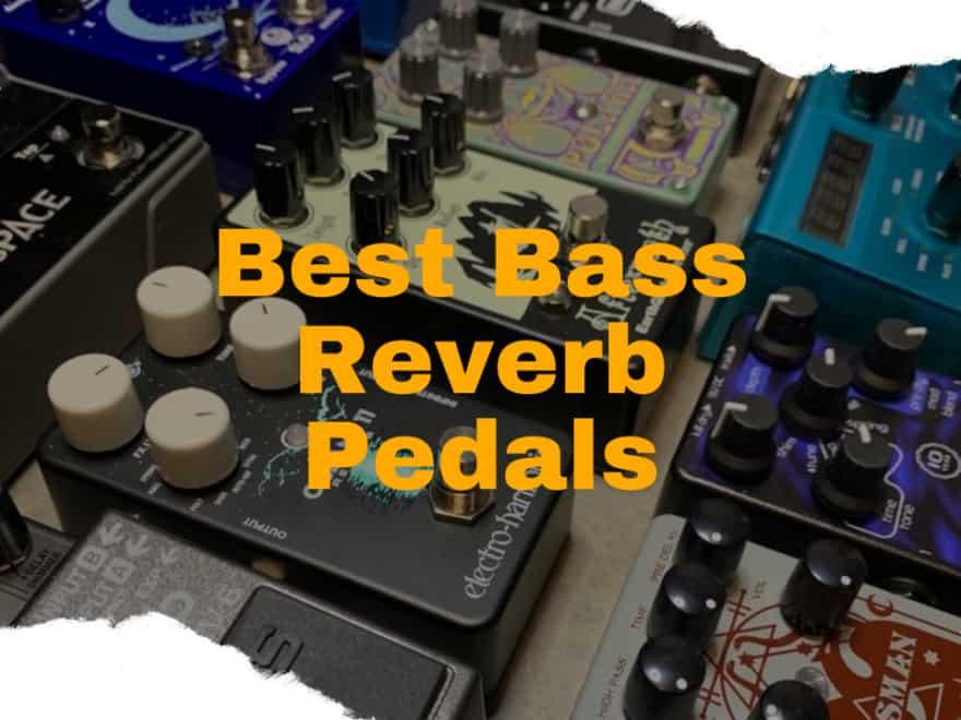 best Bass Reverb Pedal