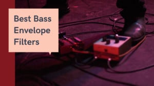 Best Bass Envelope Filter