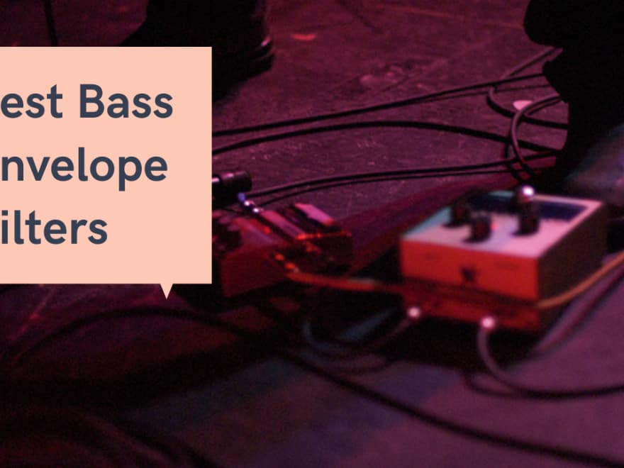 Best Bass Envelope Filter