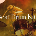 Review Of 7 Best Drum Kits