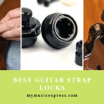 7 Best Guitar Strap Locks
