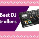 10 Best DJ Controllers