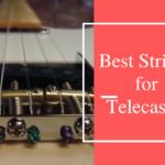 6 Best Strings for Telecaster