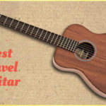 Give Your Best with the Best Travel Guitar