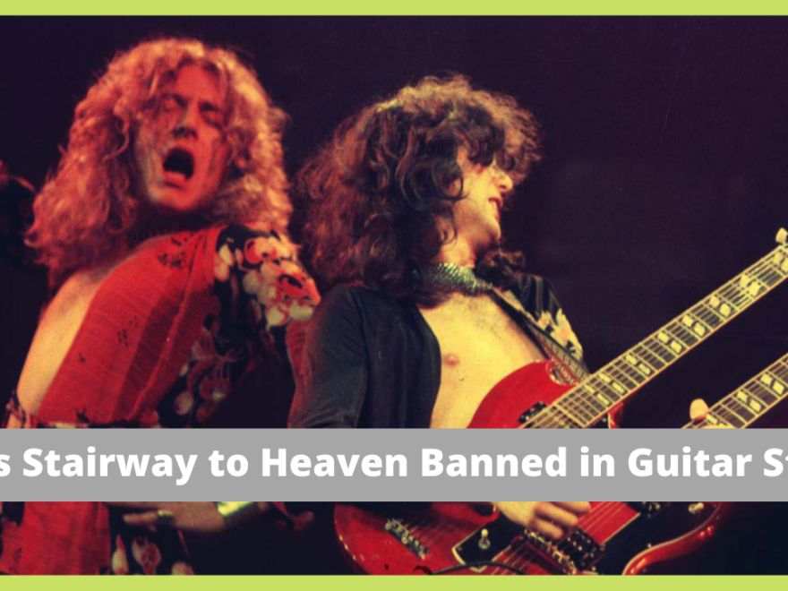 why is stairway to heaven banned in guitar stores